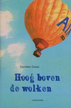 Hoog boven de wolken - 9789047704706 - Carolien Ceton