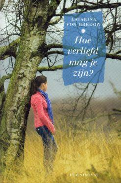 Hoe verliefd mag je zijn? - 9789056378202 - Katarina von Bredow