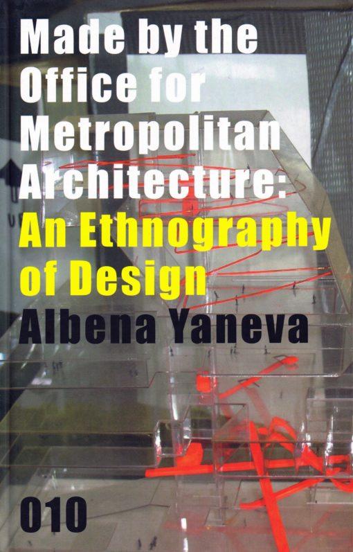 Made by the Office for Metropolitan Architecture - 9789064507144 - Albena Yaneva
