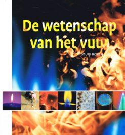 De wetenschap van het vuur - 9789085710868 - Louis Boyer