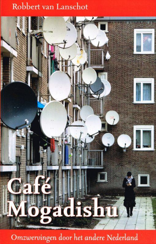 Café Mogadishu - 9789461160010 - Robbert van Lanschot