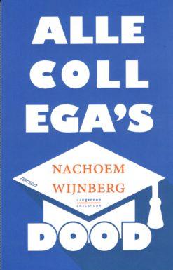 Alle collega's dood - 9789461643469 - Nachoem Wijnberg