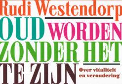 Oud worden zonder het te zijn - 9789049804275 - Rudi Westendorp