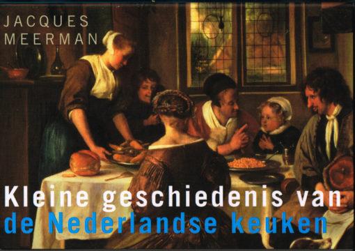 Kleine geschiedenis van de Nederlandse keuken - 9789049804350 - Jacques Meerman