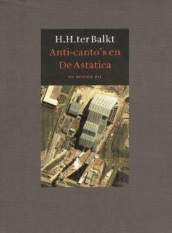 Anti-canto's en De Astatica - 9789023413394 - H.H. ter Balkt