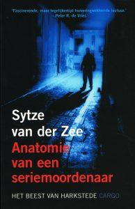 Anatomie van een seriemoordenaar - 9789023426615 - Sytze van der Zee