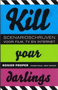 Kill your darlings - 9789035139374 - Rogier Proper