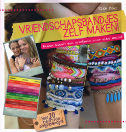 Vriendschapbandjes zelf maken - 9789043918589 - Elker Eder
