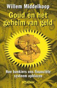 Goud en het geheim van geld met handtekening - 9789046814949 - Willem Middelkoop