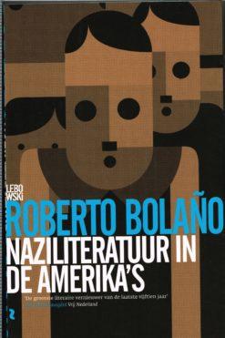 Naziliteratuur in de Amerika's - 9789048818525 - Roberto Bolaño