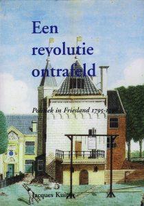 Een revolutie ontrafeld - 9789051942446 - Jacques Kuiper