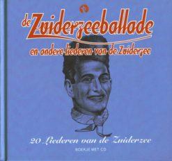 De Zuiderzeeballade en andere liederen van de Zuiderzee - 9789054447528 -