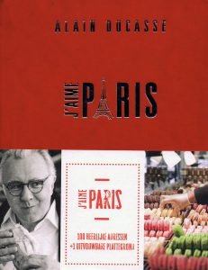 I love Paris - 9789059566231 - ALain Ducasse