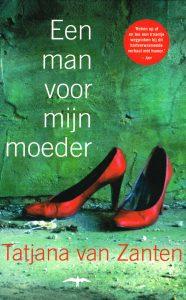 Een man voor mijn moeder - 9789060056967 - Tatjana van Zanten