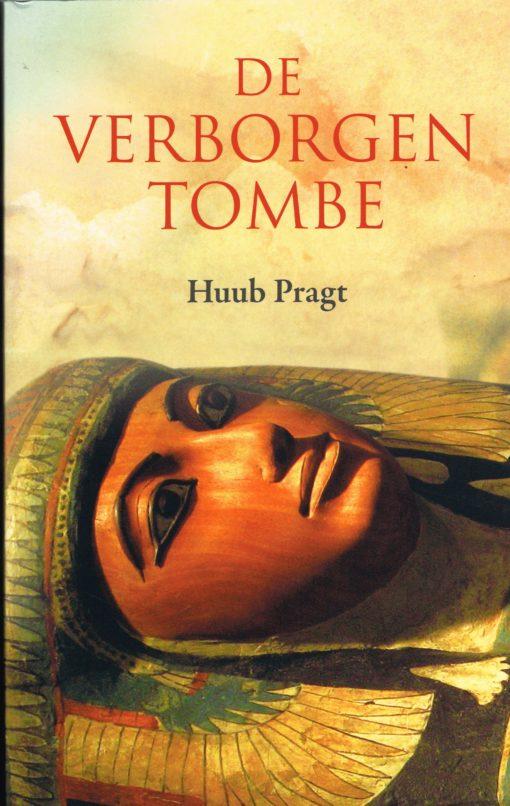 De verborgen tombe - 9789081047425 - Huub Pragt