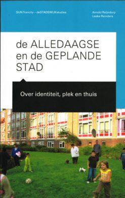 De alledaagse en de geplande stad - 9789085068266 - Arnold Reijndorp