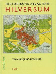Historische altlas van Hilversum - 9789461054685 -