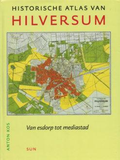 Historische atlas van Hilversum - 9789461054685 -