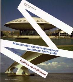 Monumenten van de wederopbouw Nederland 1940-1965 - 9789462080904 - Dorine van Hoogstraten