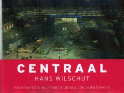 Centraal - 9789490608910 - Hans Wilschut