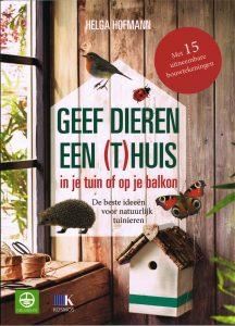 Geef dieren een (t)huis in je tuin of op je balkon - 9789021559728 - Helga Hofmann