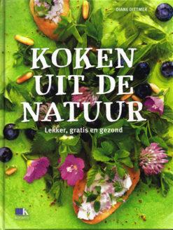 Koken uit de natuur - 9789021563114 - Diane Dittmer