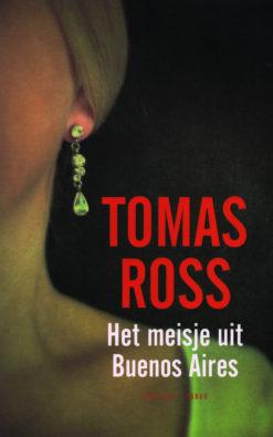 Het meisje uit Buenos Aires - 9789023459408 - Thomas Ross