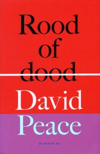 Rood of dood - 9789023482697 - David Peace