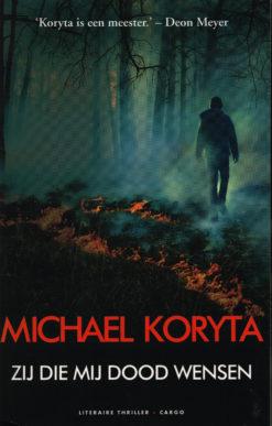 Zij die mij dood wensen - 9789023487005 - Michael Koryta