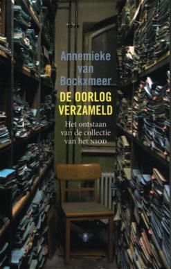 De oorlog verzameld - 9789023489399 - Annemieke van Bockxmeer