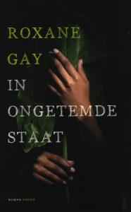 In ongetemde staat - 9789023492344 - Roxane Gay