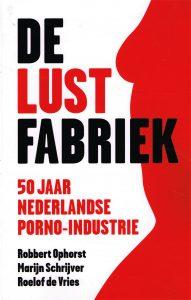 De lustfabriek - 9789047006572 - Robbert Ophorst