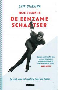 Hoe sterk is de eenzame schaatser - 9789048826742 - Erik Dijkstra