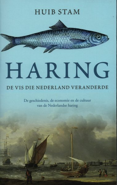 Haring. De vis die Nederland veranderde - 9789048827831 - Huub Stam