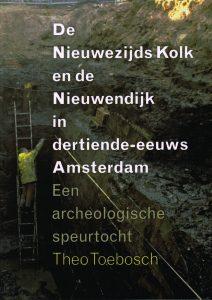 De Nieuwezijds Kolk en de Nieuwendijk in dertiende-eeuws Amsterdam - 9789059372986 - Theo Toebosch
