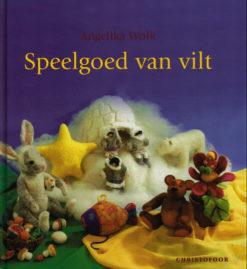 Speelgoed van vilt - 9789062387106 - Angelika Wolk