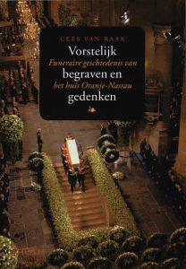 Vorstelijk begraven en gedenken - 9789068683349 - Cees van Raak