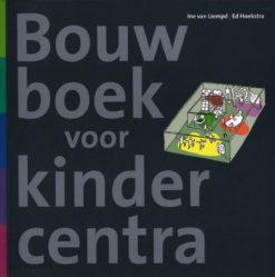 Bouwboek voor kindercentra - 9789068685763 - Ine van Liempd