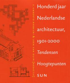 Honderd jaar Nederlandse architectuur 1901-2000 - 9789085066842 - Umberto Barbieri