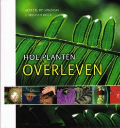 Hoe planten overleven - 9789085710783 - Marcel Bournérias