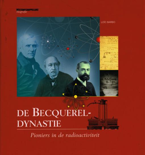 De Becquerel-Dynastie - 9789085711896 - Loïs Barbo
