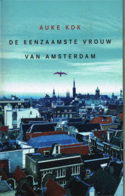 De eenzaamste vrouw van Amsterdam - 9789400400788 - Auke Kok