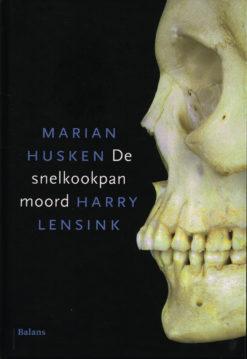 De snelkookpanmoord - 9789460033575 - Marian Husken