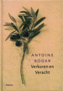Verkoren en Veracht - 9789460033759 - Antoine Bodar