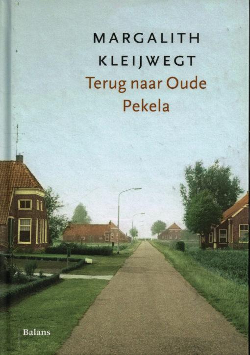 Terug naar Oude Pekela - 9789460033766 - Margalith Kleijwegt