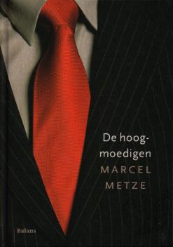 De hoogmoedigen - 9789460033780 - Marcel Metze