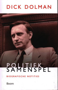 Politiek samenspel - 9789461050298 - Dick Dolman
