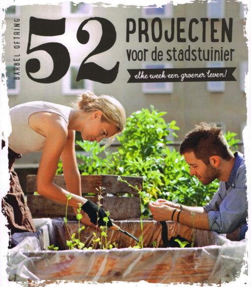 52 projecten voor de stadstuin - 9789021563275 - Bärbel Oftring