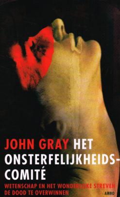 Het onsterfelijkheidscomite - 9789026323881 - John Gray