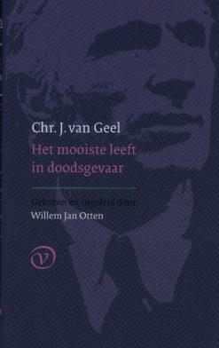 Het mooiste leeft in doodsgevaar - 9789028241626 - Chr.J. van Geel
